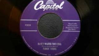 Faron Young - Have i waited too long