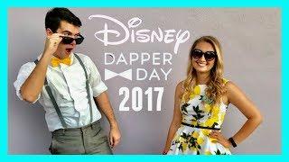 DAPPER DAY BIRTHDAY AT MAGIC KINGDOM 2017 | Walt Disney World Vlog