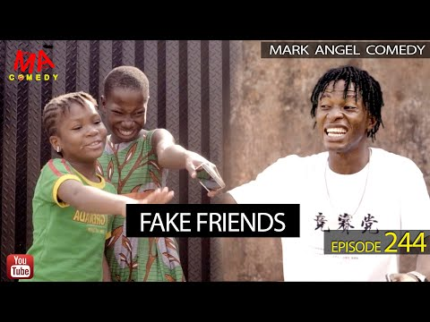 FAKE FRIENDS (Mark Angel Comedy) (Episode 244)