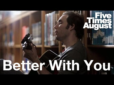"Five Times August ""Better With You"" - Official Music Video"