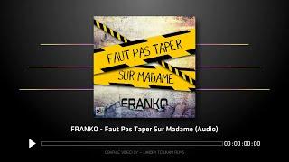Franko   Faut Pas Taper Sur Madame (Audio)