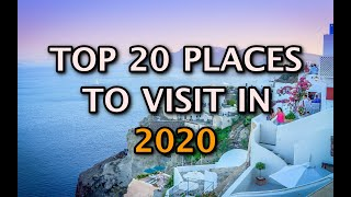 Top 20 Places To Visit In the World