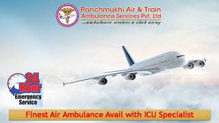 Choose Air Ambulance from Chennai or Mumbai with Advanced Life Support