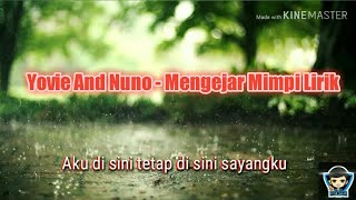 Yovie And Nuno - Mengejar Mimpi Lirik