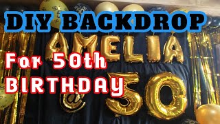50TH BIRTHDAY BACKDROP IDEA | DIY BACKDROP | BLACK GOLD THEME | ECQ PARTY | AMELIA @ 50 |