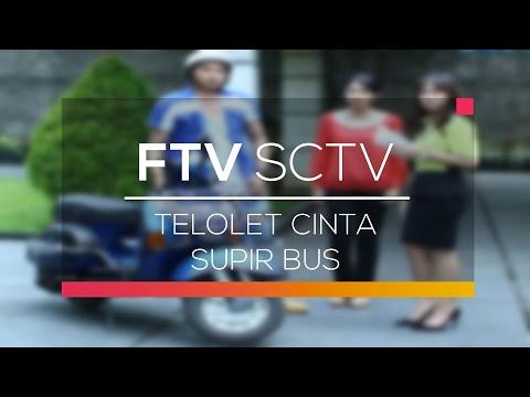 , title : 'FTV SCTV - Telolet Cinta Supir Bus'