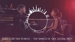 Yıldız Tilbe & Tuna Kiremitçi - Yine Sevebilirim (Emre Çalışkan Remix)