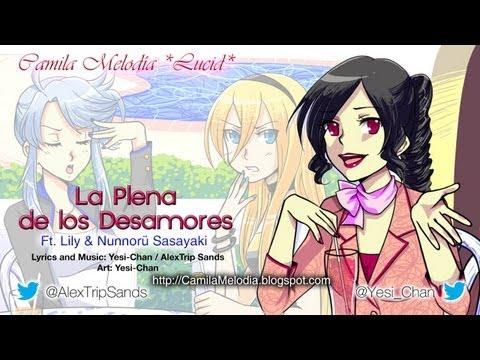 [UTAU Original] La Plena de los Desamores [Camila Melodía ~Lucid] Feat. Lily & Nunnorü