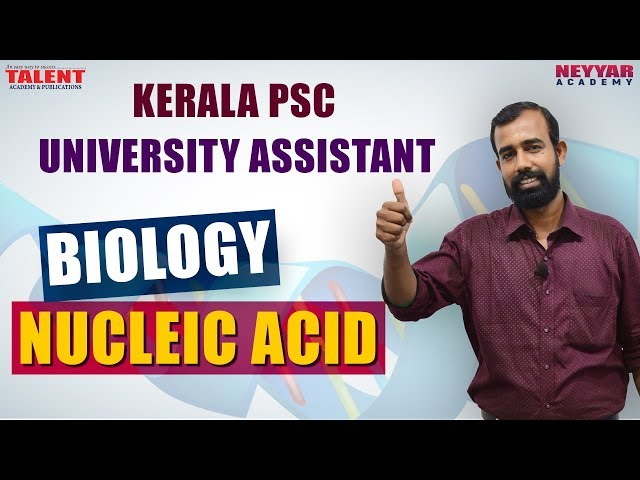 Kerala PSC Biology for University Assistant Nucleic Acids.