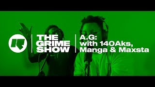 The Grime Show: A.G With 140Aks, Manga & Maxsta