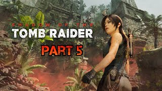 Shadow of the Tomb Raider ???? ► Part 5◄ HD Gameplay (Deutsch) [ohne Kommentar]