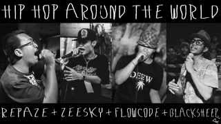 Hip Hop Around The World # RePaze ZeeSky Flowcode BlackSheepRR【 OFFICIAL AUDIO 】