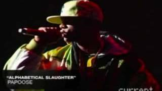 PAPOOSE-ALPHABETICAL SLAUGHTER LIVE!!!!