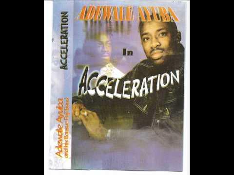 Adewale Ayuba ( Acceleration ) 2 .