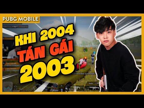 Khi thanh niên 2004 vào game tán gái 2003 [PUBG MOBILE VN]