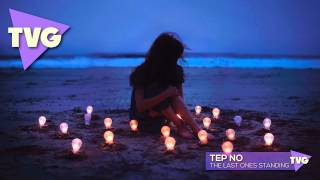 Tep No - The Last Ones Standing