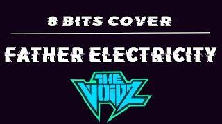 Father Electricity 8 Bits Cover- Julian Casablancas & The Voidz