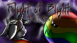 Flight of Blight Part 1