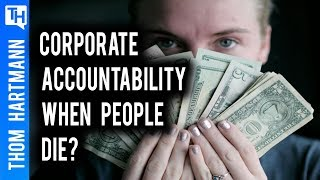 How Do We Hold Corporations Accountable When People Die?