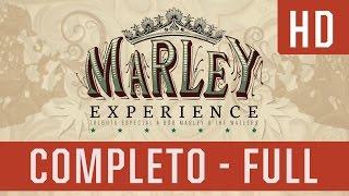 Marley Experience - Mato Seco - Completo [EXCLUSIVO HD]
