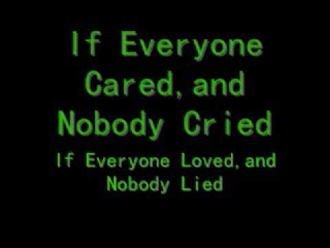 If Everyone Cared Lyrics!!!