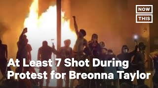 At Least 7 Shot During Protest For Breonna Taylor In Kentucky | NowThis