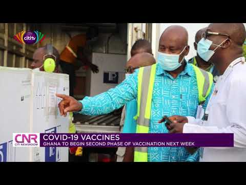 COVID-19 vaccines: Ghana to begin second phase of vaccination next week | Citi Newsroom