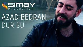<b>Azad Bedran </b> Dur Bu