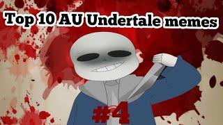 Top 10 AU Undertale Memes #4