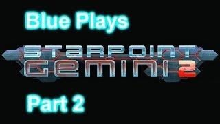 Starpoint Gemini II Part 2 - Yay Missions