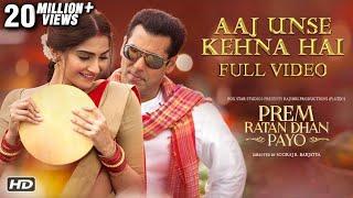 Aaj Unse Kehna Hai Full Song | Prem Ratan Dhan Payo | Salman Khan & Sonam Kapoor