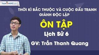 Ôn tập – Lịch sử 6 – Thầy Trần Thanh Quang