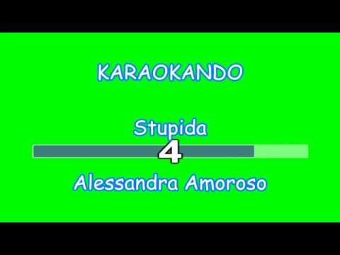 Karaoke Italiano - Stupida - Alessandra Amoroso ( Testo )