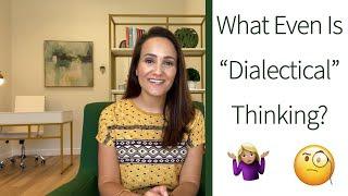 What is Dialectical Thinking?