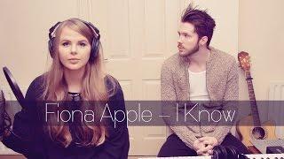 Fiona Apple - I Know || Natalie Lungley Cover