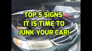 TOP 5 SIGNS IT IS TIME TO JUNK YOUR CAR