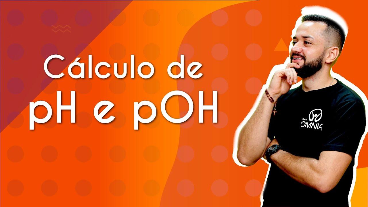Cálculo de pH e pOH