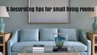 5 Tips on Decorating a small living room