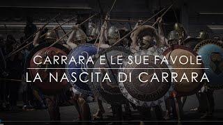 La Nascita di Carrara, dai Greci Antichi