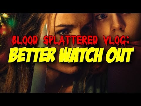 Better Watch Out (2017) – Blood Splattered Vlog (Horror Movie Review)