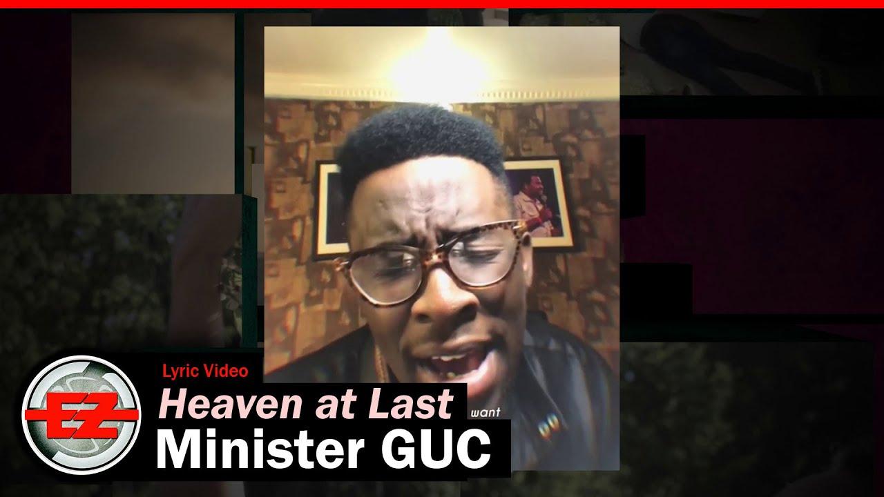 Minister GUC - Heaven At Last (Video Lyrics)