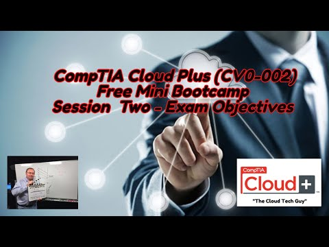 CompTIA Cloud Plus Certification Free Bootcamp ... - YouTube