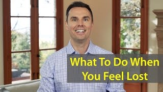 What To Do When You Feel Lost