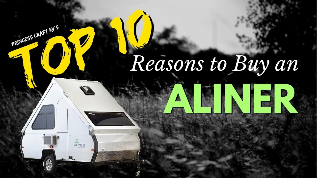 Top 10 Reasons to Buy an Aliner Folding A-Frame Travel Trailer with
