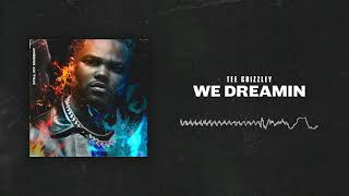 Tee Grizzley   We Dreamin [Official Audio]