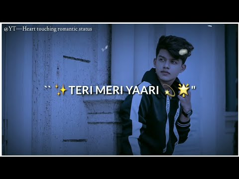 yara teri meri yaari - tony kakkar || status video || Heart touching romantic status