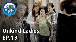 Unkind Ladies | 착하지 않은 여자들 EP.13 [SUB : KOR, ENG, CHN, MLY, VIE, IND]