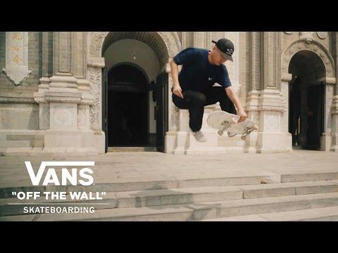 Welcome to Beijing Featuring Zhang ZiYang and Dan Sonsrichai   Skate   VANS