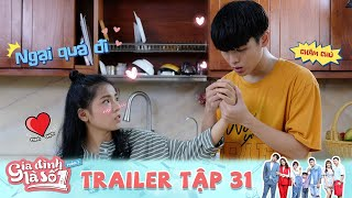 Gia Đình Là Số 1 Phần 3 | Trailer 31 Gán ghép cho người, Gia Mỹ lỡ sa vào lưới tình với Thái Ngân