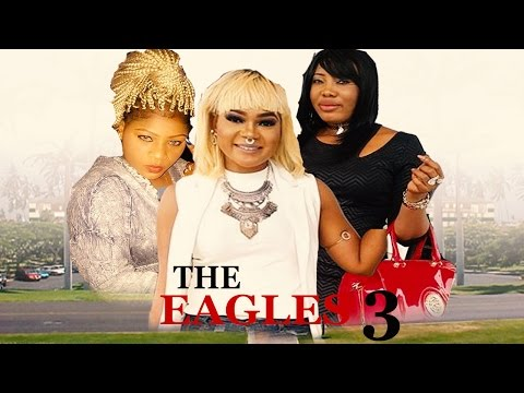 The Eagles (Pt. 3) [Starr. Racheal Okonkwo & Emeka Amakeze]